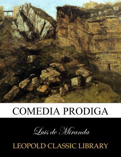 Comedia prodiga por Luis de Miranda