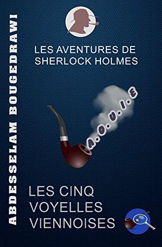 Couverture du livre LES CINQ VOYELLES VIENNOISES: La quatrième aventure de Sherlock Holmes