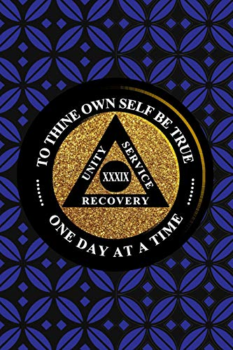 Unity Service Recovery. To Thine Own Self Be True 39: 6x9 Blank Lined Matte Paperback College-Ruled Notebook Journal 120 Pages (60 Sheets) AA Friends Of Bill. One Day At A Time - 8 X 10-medallion
