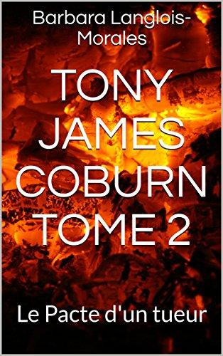 Couverture du livre Tony James Coburn Tome 2: Le Pacte d'un tueur (Tony James Coburn saga)