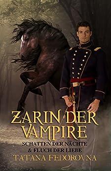 Zarin der Vampire. Schatten der Nächte + Fluch der Liebe: Doppelband