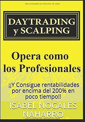 DAYTRADING y SCALPING: ¡¡Y Consigue rentabilidades por encima del 200% en poco tiempo!!