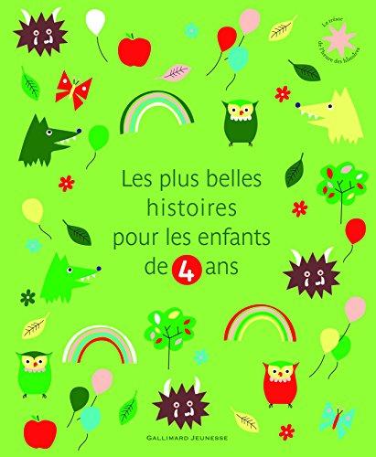 Les plus belles histoires pour les enfants de 4 ans par Julia Donaldson, Axel Scheffler, Kate Banks, Georg Hallensleben, Collectif