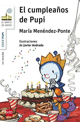 El cumpleaños de Pupi (El Barco de Vapor Blanca) por María Menéndez-Ponte