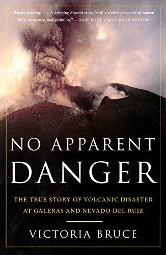 No Apparent Danger: The True Story of Volcanic Disaster at Galeras and Nevado del Ruiz por Victoria Bruce