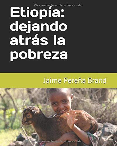 Etiopía, dejando atrás la pobreza por Jaime Pereña Brand