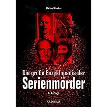 Die große Enzyklopädie der Serienmörder (German Edition)