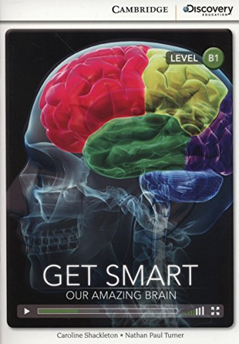 Get Smart: Our Amazing Brain Intermediate Book with Online Access (Cambridge Discovery Interactive Readers) por Caroline Shackleton