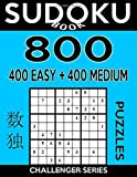 Sudoku Book 800 Puzzles, 400 Easy and 400 Medium: Sudoku Puzzle Book With Two Levels of Difficulty To Improve Your Game: Volume 28 (Sudoku Book Challenger Series)
