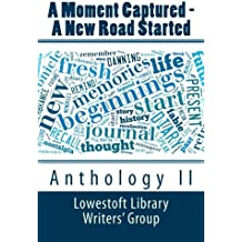 A Moment Captured - A New Road Started: Anthology II: 2