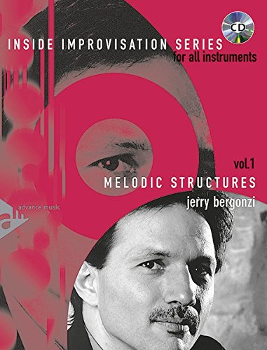 Inside Improvisation, Vol 1: Melodic Structures (for All Instruments), Book & CD (Advance Music: Inside Improvisation Series for All Instrumen) por Jerry Bergonzi