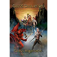 Chaos Challenged: Book Four: The Chaos Reigns Saga