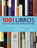 1001 libros que hay que leer antes de morir: Relatos e historias de todos los tiempos (LIBRO ILUSTRADO)
