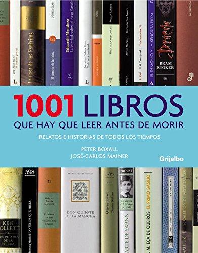 Descargar Libro 1001 libros que hay que leer antes de morir: Relatos e historias de todos los tiempos (LIBRO ILUSTRADO) de Peter Boxall