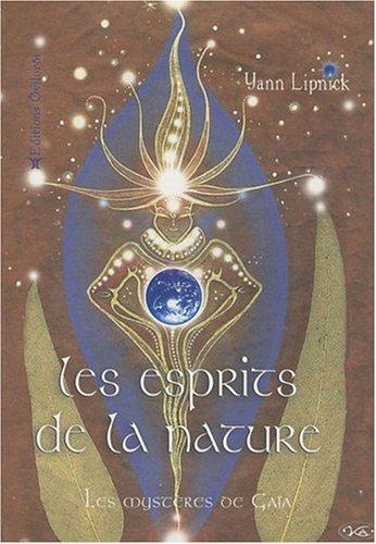 Les esprits de la nature et les mystères de Gaïa par Yann Lipnick