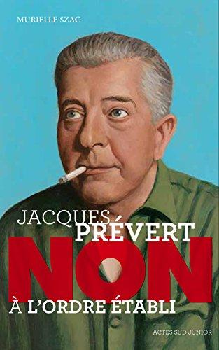 Jacques Prévert : Non à l'ordre établi (Ceux qui ont dit non)