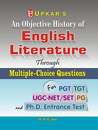 An Objective History of English Literature Through MultipleChoice Questions  (for UGCNET/SLET,TGT & PGT)