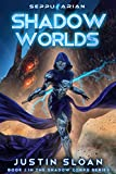 Shadow Worlds: A Gamelit Space Fantasy (Shadow Corps Book 2)