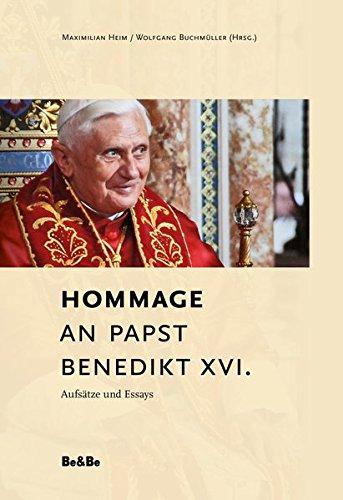Hommage an Papst Benedikt XVI.: Aufsätze und Essays