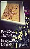 Dessert Recipes a Healthy Allergy Friendly Cook Book