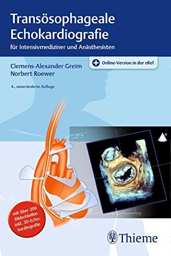 Transösophageale Echokardiografie: für Intensivmediziner und Anästhesisten nach den Richtlinien der DGAI, ASE/SCA -