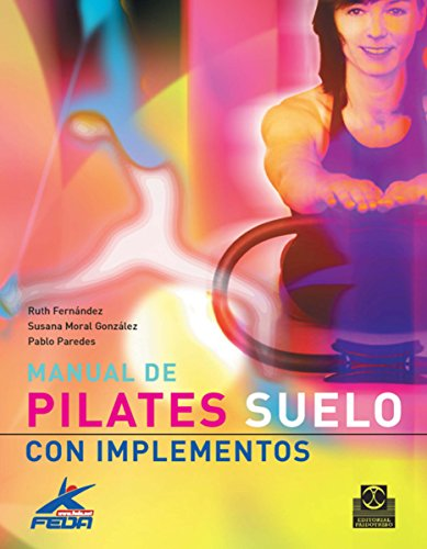 Manual de pilates: Suelo con implementos (Color) por Ruth Fernández
