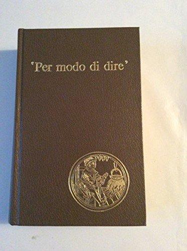 'Per modo do dire' : Dizionario dei modi di dire della lingua italiana