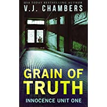 Grain of Truth (Innocence Unit Book 1)