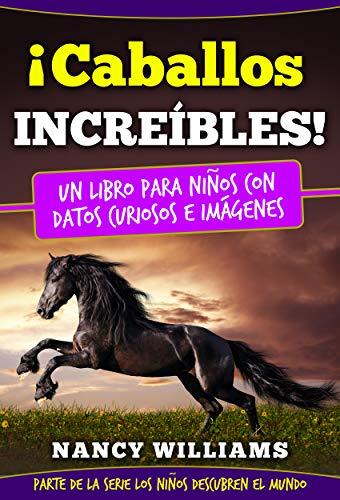 Caballos Increíbles! Un libro para niños con datos curiosos e ...