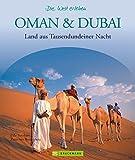Oman & Dubai - Die Welt erleben: Faszinierender Reise Bildband - Udo Bernhart