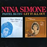 Pastel Blues/Let It All Out by Nina Simone (2007-08-02)
