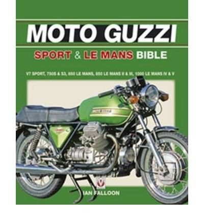 [(The Moto Guzzi Sport and Le Mans Bible)] [ By (author) Ian Falloon ] [June, 2007]