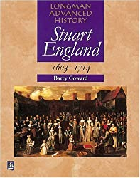 Stuart England 1603-1714 Paper: The Formation of the British State (LONGMAN ADVANCED HISTORY)