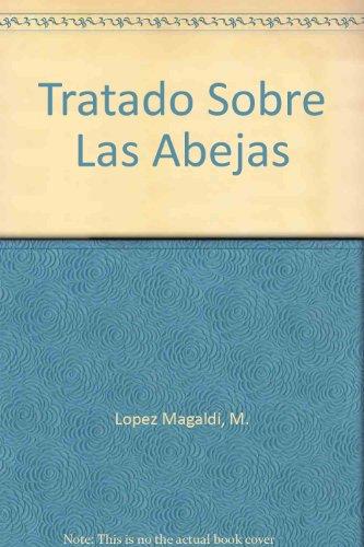 Tratado Sobre Las Abejas por M. Lopez Magaldi