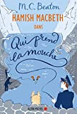 Les Enquêtes de Hamish Macbeth 1 - Qui prend la mouche