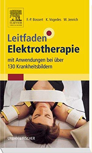 Leitfaden Elektrotherapie: mit Anwendungen bei über 130 Krankheitsbildern