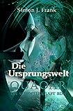 Quaoar Die Schöpferkraft Bd4 Die Ursprungswelt: Die Ursprungswelt