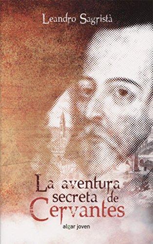 La Aventura Secreta De Cervantes (Algar Joven)