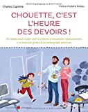 Chouette c'est l'heure des devoirs ! - 50 idées pour aider votre enfant à travailler joyeusement à la maison grâce à la pédagogie positive