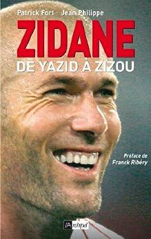Zidane, de Yazid à Zizou (ARCHIPEL.ARCHIP) par [Fort, Patrick]
