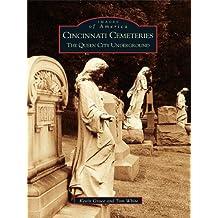 Cincinnati Cemeteries: The Queen City Underground (Images of America) (English Edition)