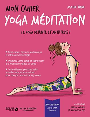 Mon cahier Yoga méditation par  Agathe THINE