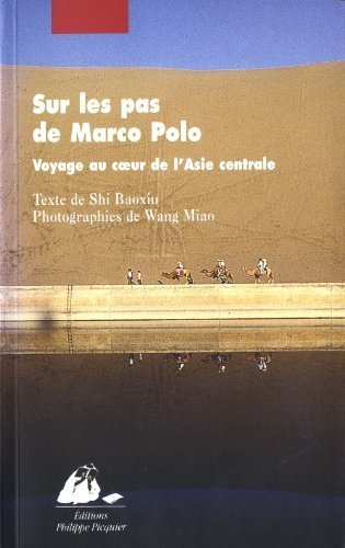 Sur Les Pas De Marco Polo Voyage Au Coeur De L Asie Centrale [Pdf/ePub] eBook