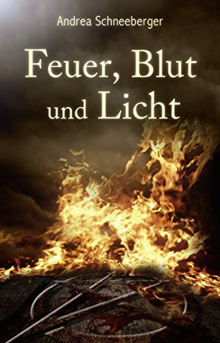Buchseite und Rezensionen zu 'Feuer, Blut und Licht' von Andrea Schneeberger