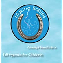 Creating a Beautiful Birth: Relaxation and Self Hypnosis for Birth
