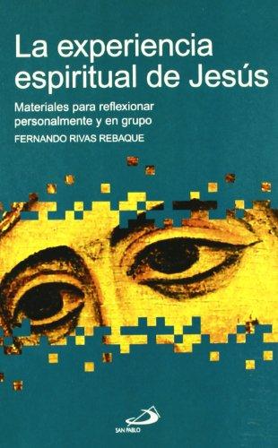 La experiencia espiritual de Jesús: Materiales para reflexionar personalmente y en grupo (Betel) por Fernando Rivas