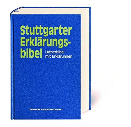 Stuttgarter Erklärungsbibel: Lutherbibel mit Erklärungen. Mit Apokryphen