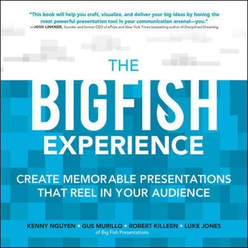 The Big Fish Experience: Create Memorable Presentations That Reel In Your Audience (Reel Deck)