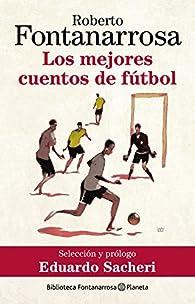 Los mejores cuentos de fútbol par Roberto Fontanarrosa