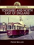 Regional Tramways: Yorkshire and Nort...
